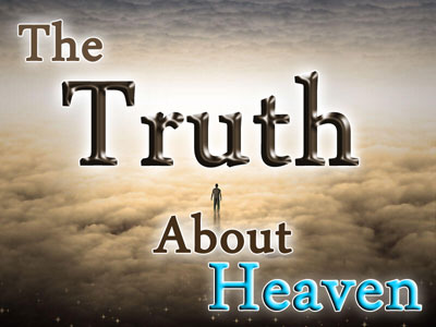 The Truth About Heaven | Jesus Christ | HBC